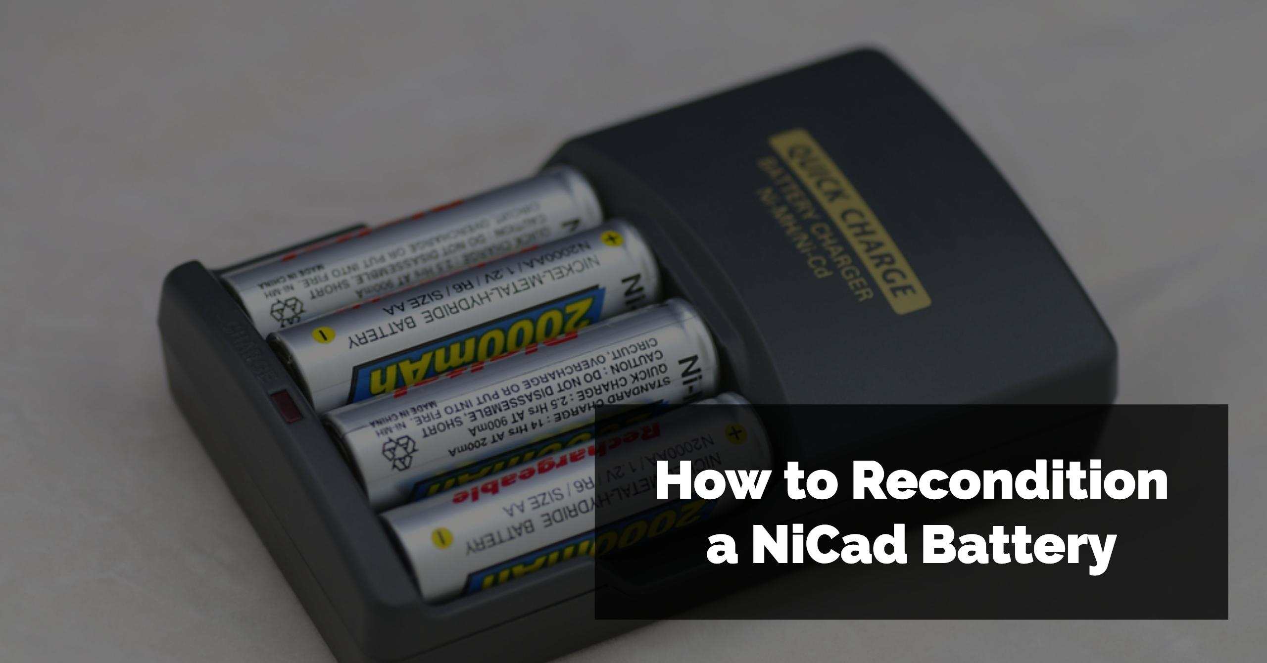 How to recondition nicad batteries